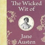 The Wicked Wit of Jane Austen edited by Dominique Enright